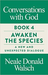 Conversations with God: Awaken the Species 4 Book Pdf Free Download