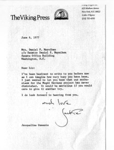 June 6, 1997; Mrs. Daniel P. Moynihan c/o Senator Daniel P. Moynihan Senate Office Building Washington, D.C.; Dear Liz: I've been hesitant to write to you before now as I can imagine how very busy you have been. I just wanted to let you know that our enthusiasm for the Mogul Gardens project has never diminished. It would be marvelous if you would care to give it another try. I do look forward to hearing from you. Much Love, Jacqueline Onassis