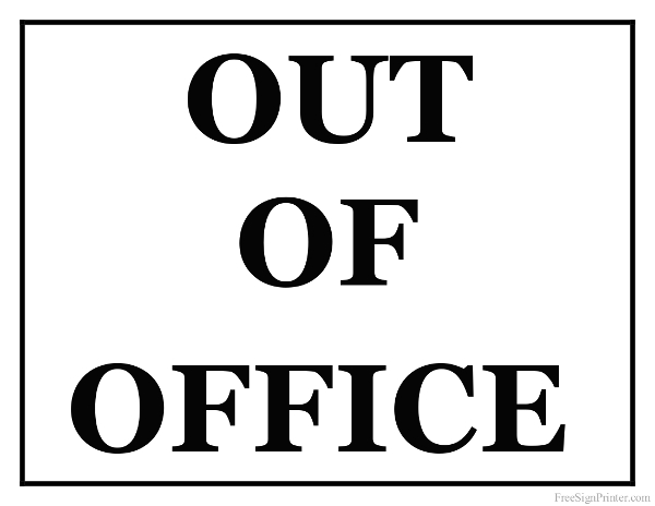 Printable Out Of Office Sign