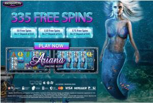 335 free spins on Ariana slot