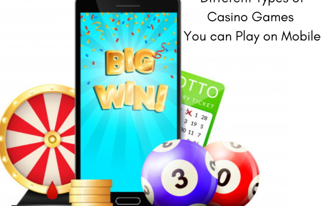 Different types of online casino - how to play mobile casino