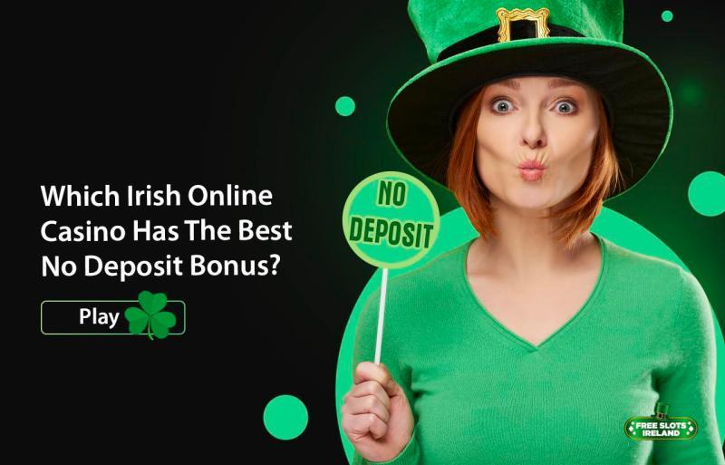 The Best Ireland No Deposit Bonus
