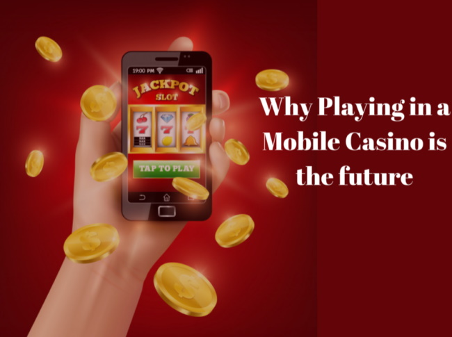 Why to play mobile casino