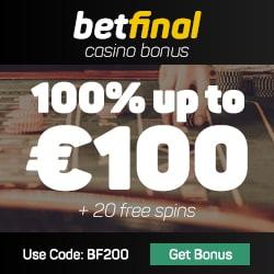 Betfinal (Casino, Sports, Live Dealer) - 20 free spins & 100€ bonus code
