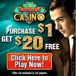 Nostalgia Casino 200 Free Spins + deposit $1 get $20 free bonus