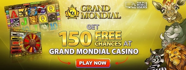 Grand Mondial Casino 150 free chances to play Mega Moolah
