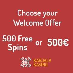 Karjala Kasino 500 free spins or €500 free money welcome bonus