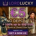 Lord Lucky Casino €5 No Deposit + 100% up to €500 Bonus + 25 Free Spins