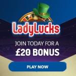 LadyLucks - £20 free chips and £500 match bonus - Mobile Casino