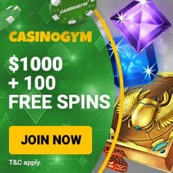 CasinoGym online casino $1000 bonus money & 100 free spins