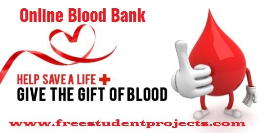 Online Blood Bank Free Student Projects