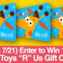 Win 500 Toys R Us Gift Cards 3 Winners