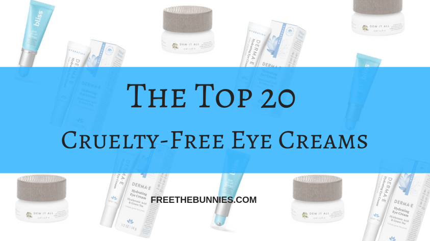 The Top 20 Cruelty Free Eye Creams To Change Your Skincare Game