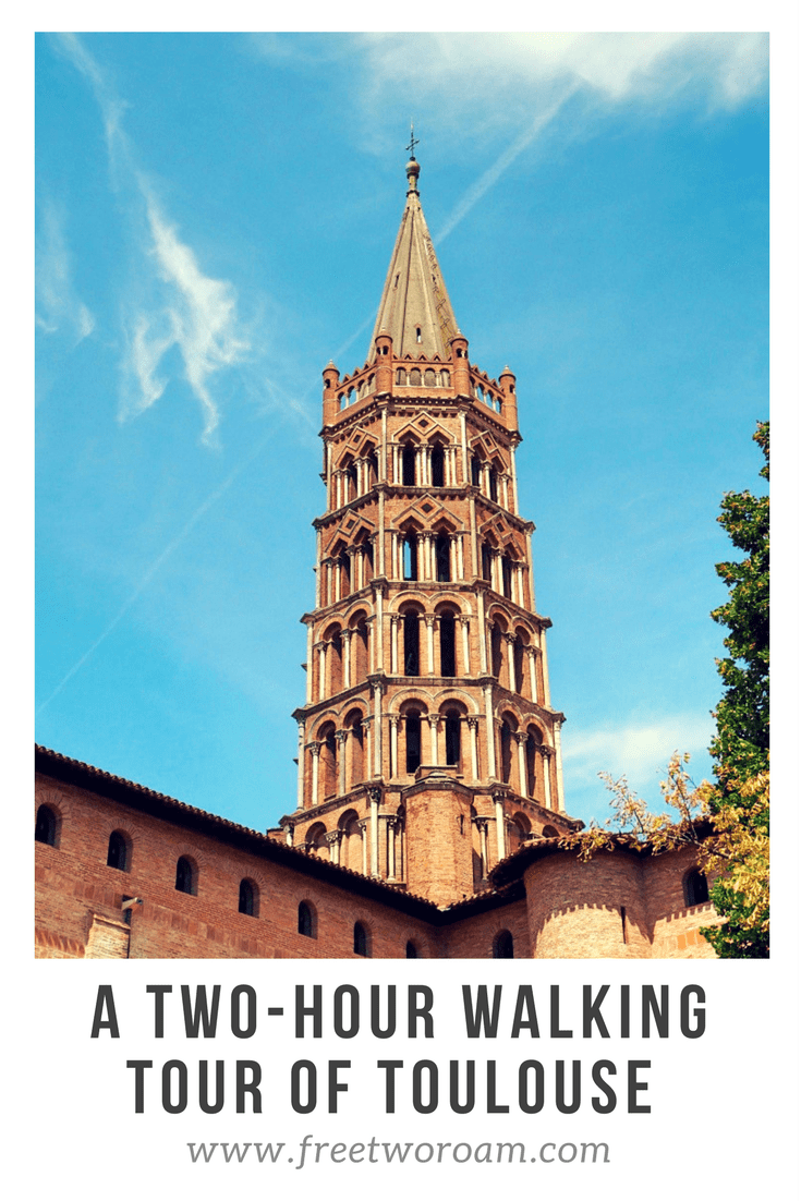 A Two Hour Walking Tour of Toulouse