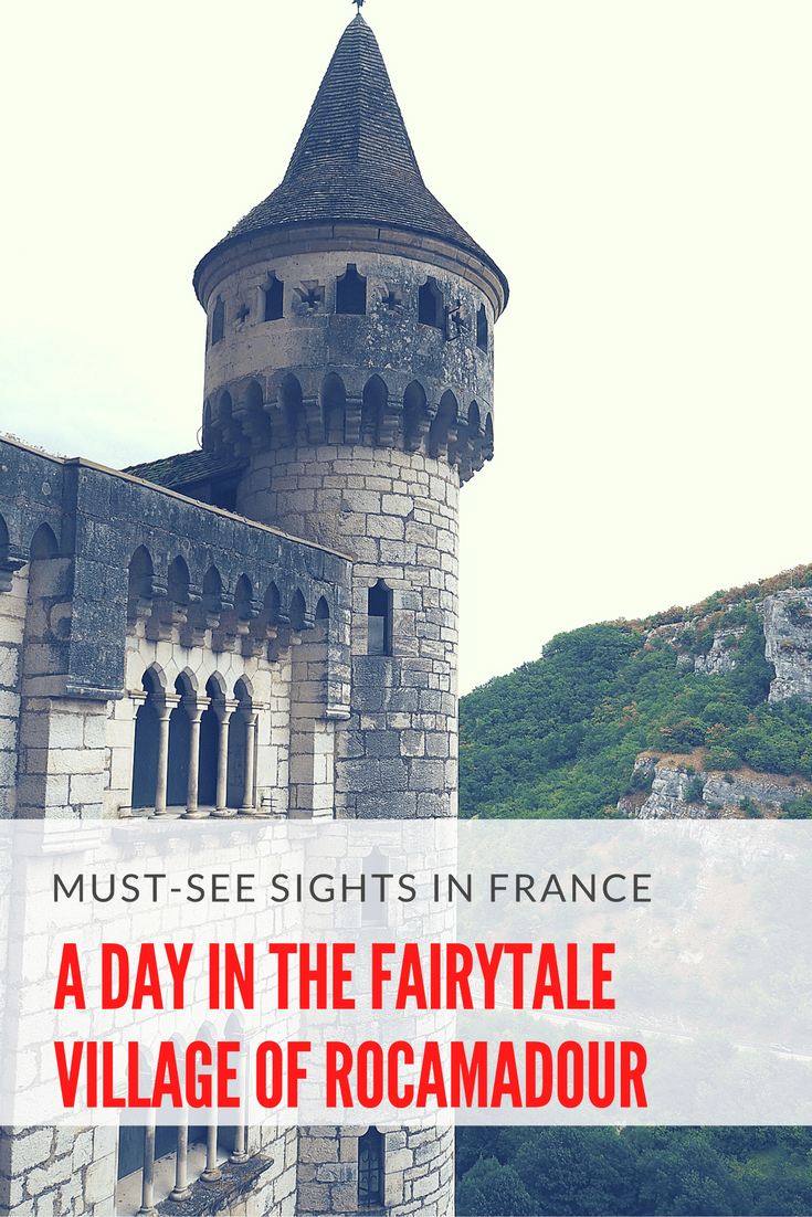 A Day in the Fairytale Village of Rocamadour