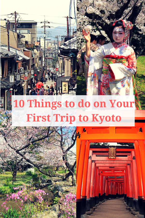 10 Things to do on Your First Trip to Kyoto