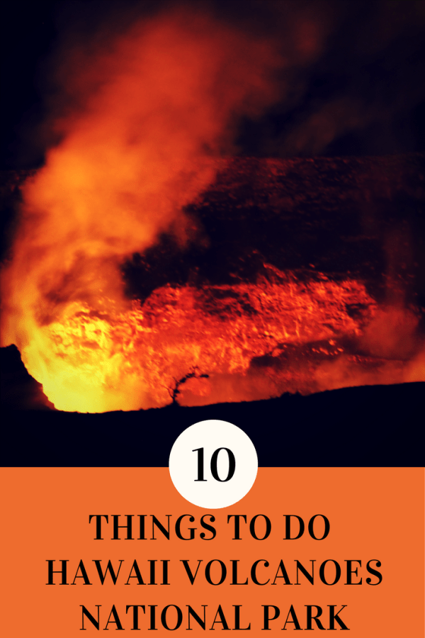 10 Things to Do in Hawaii Volcanoes National Park