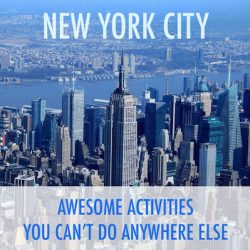 New York City: Awesome activities you can't do anywhere else