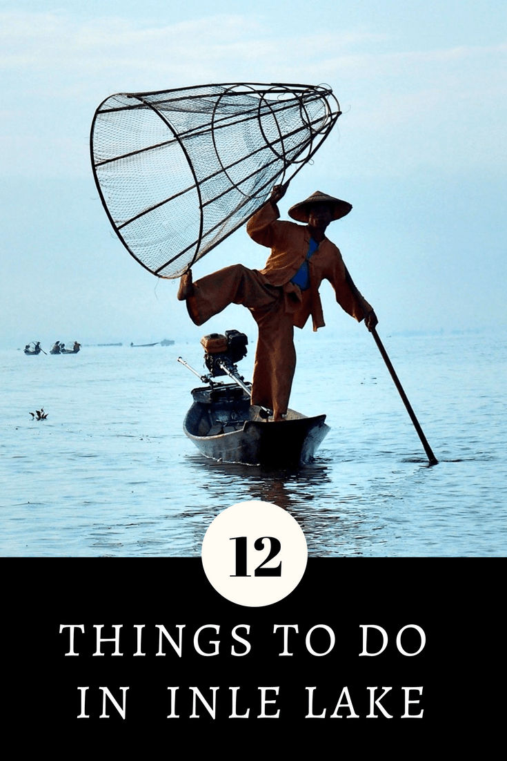 12 Things to do in Inle Lake