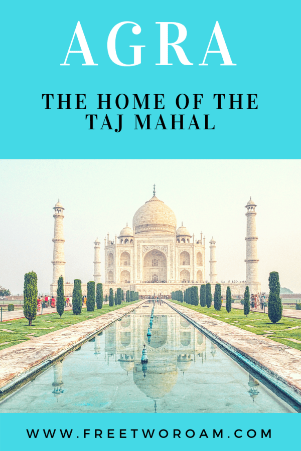 A Visit to Agra, The Home of the Taj Mahal