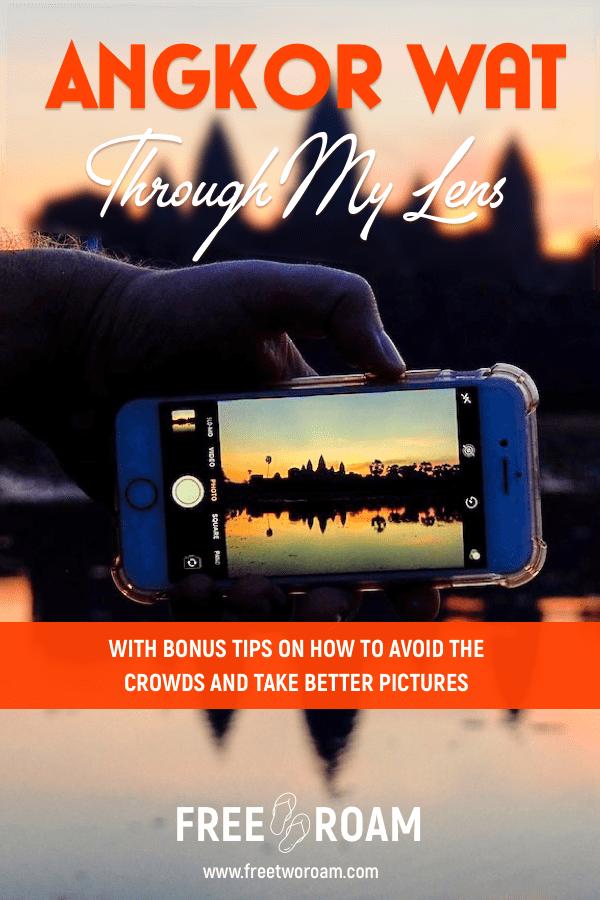 Angkor Wat Through My Lens: A Photo Essay