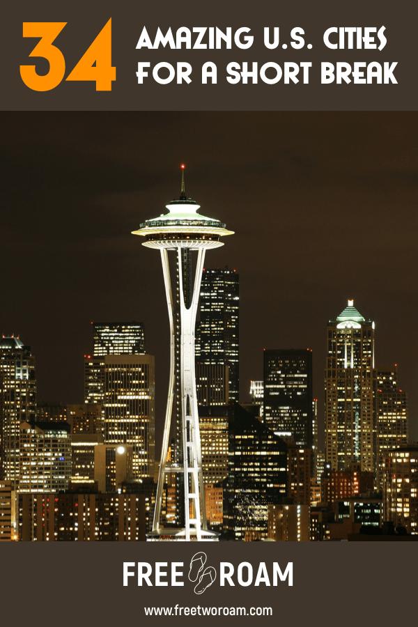 34 Amazing U.S. Cities for a Short Break
