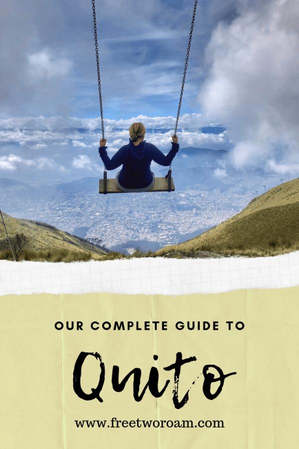 Our Complete Guide to Quito, Ecuador