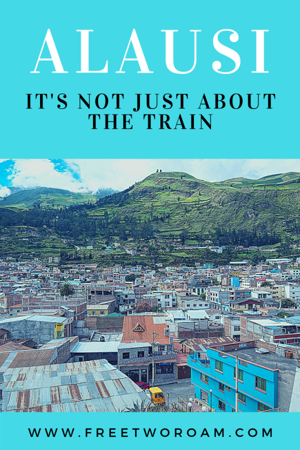 Alausi, Ecuador, It's not just about the train