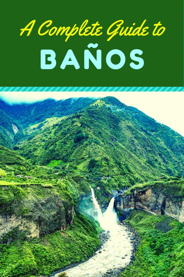 A Quick Guide to Baños: Ecuador's Adventure town