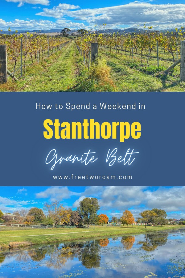 How to Spend a Weekend in Stanthorpe and the Granite Belt?