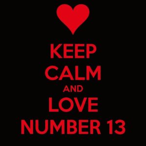 Keep Calm and Love Number 13