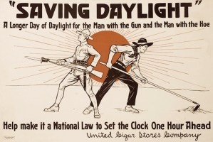 """""""Saving Daylight"""" A longer day of daylight for the man with the gun and the man with the hoe. Help make it a national law to set the clock one hour ahead."""