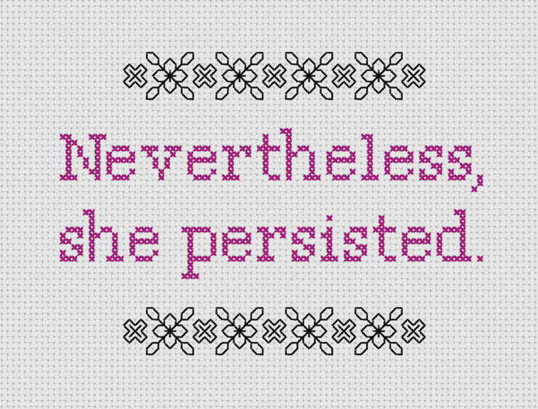 Nevertheless, she persisted - free cross stitch pattern from Delicious Threads