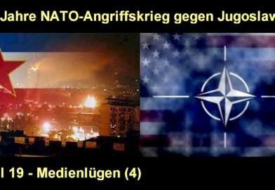 20 Jahre seit NATO-Angriffskrieg gegen Jugoslawien – Teil 19