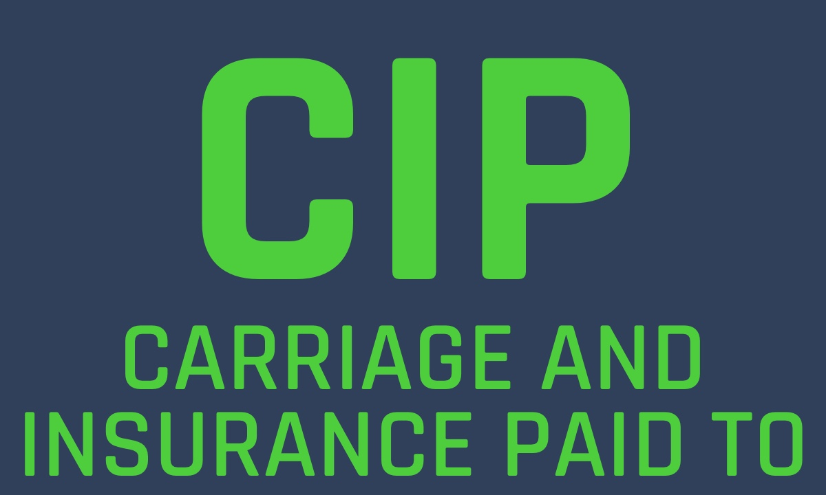 CIP Incoterms Carraige and Insurance Paid to Shipping  Freightos
