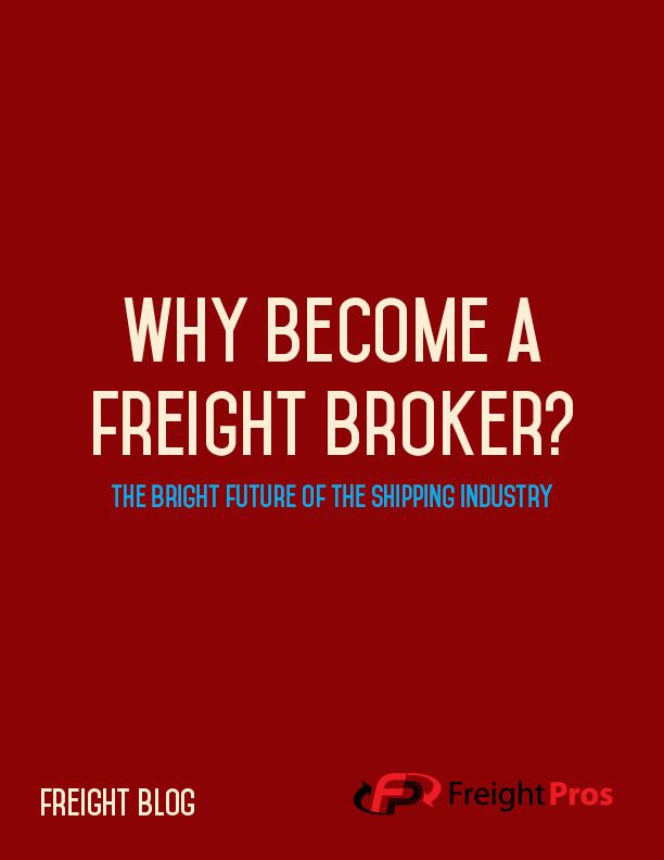 Why Become a Freight Broker The Bright Future of Shipping