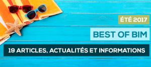 """Le """"BEST OF BIM"""" ÉTÉ 2017 : Les 19 Articles, actualités et Informations à lire"""
