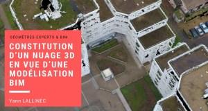 Géomètres-Experts & BIM : Constitution d'un nuage 3D en vue d'une modélisation BIM -  Avec Yann LALLINEC
