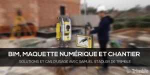 BIM, maquette numérique et chantier : Solutions et cas d'usage avec Samuel Stadler de Trimble