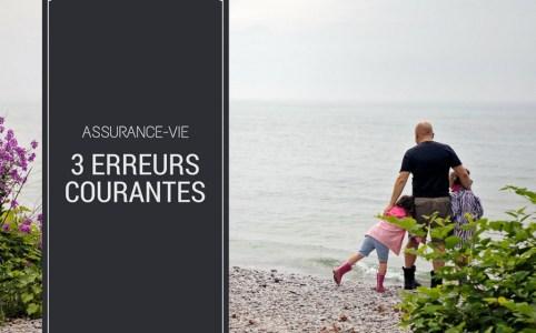 Assurance-vie trois erreurs courantes