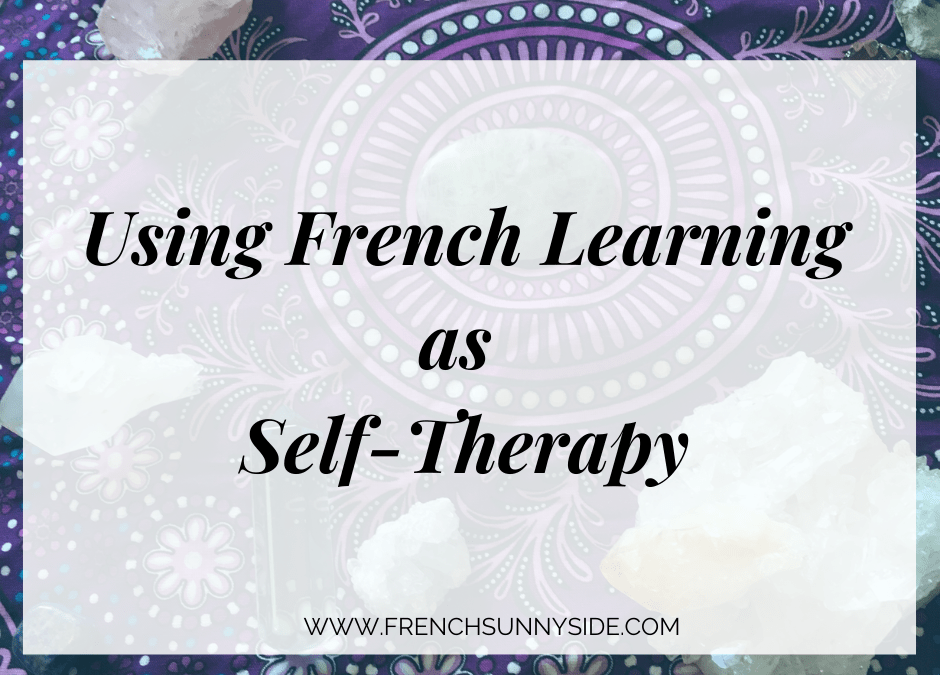 Using French Learning as Self-Therapy