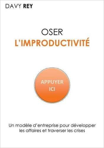 Oser l'improductivité