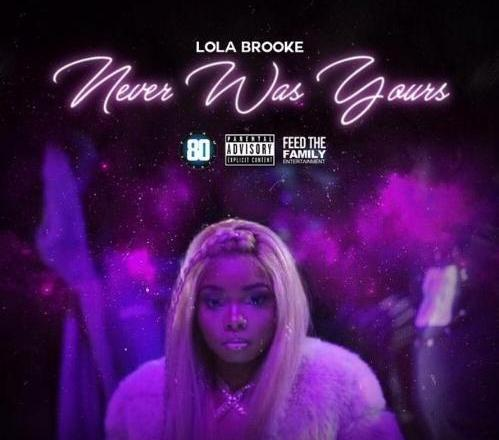 "Lola Brooke - ""Never Was Yours"""