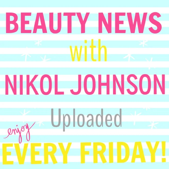 Beauty News with Nikol Every Friday