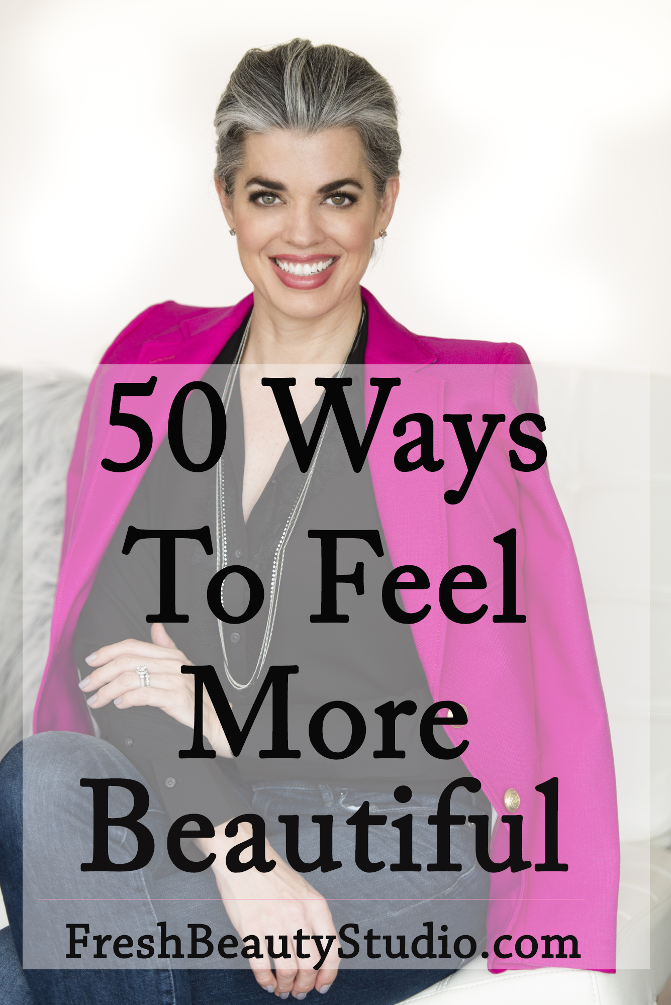 50 Ways To Feel More Beautiful
