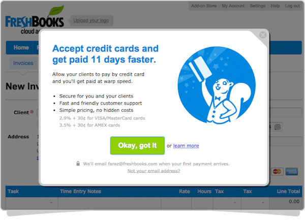 For some extra security to fall back on if times get tough or to help build y. Introducing Payments by Freshbooks: a new, easy way to accept online credit card payments - and ...