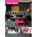 A Girl's Guide to Decorating by Abigail Ahern: Review
