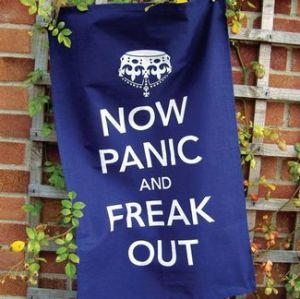 Now panic and freak out tea towel
