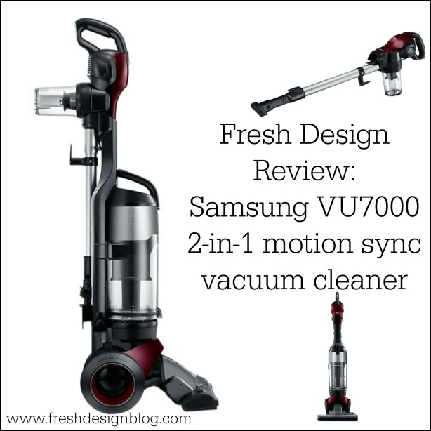 Fresh Design Blog review of the Samsung 2 in 1 motion sync vacuum cleaner