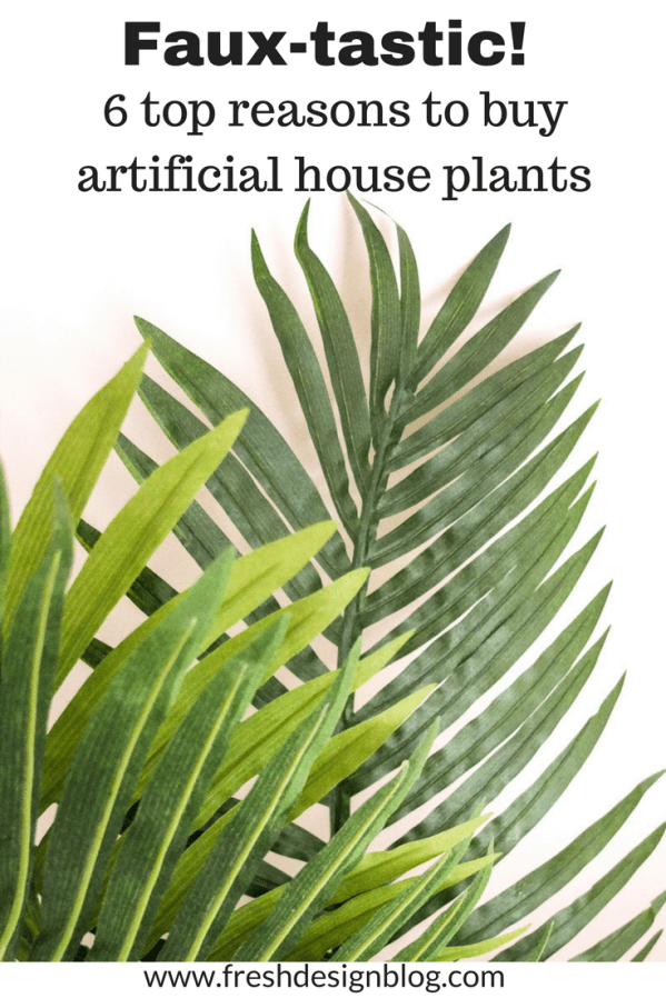 Why use artificial plants in your home? Discover six good reasons why and learn how they can be used to style and accessorise your home.
